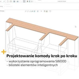 Projektowanie mebli CAD - SOLIDWORKS SWOOD