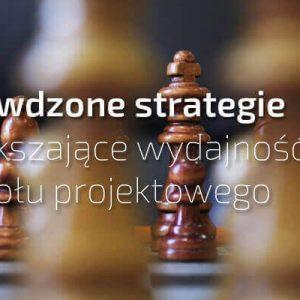 sprawdzone strategie zespół projektowy zwiększyć wydajność