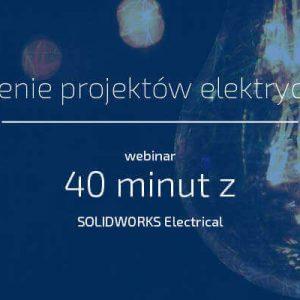 Tworzenie projektów elektrycznych w SOLIDWORKS Electrical - webinar