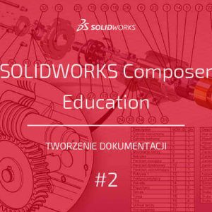 SOLIDWORKS Composer Education dokumentacja tecniczna 2