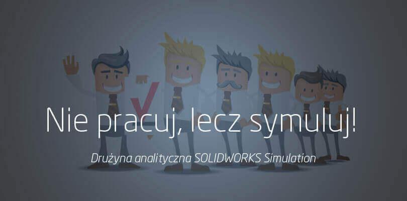 Drużyna analityczna SOLIDWORKS Simulation