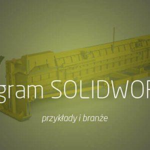Program SOLIDWORKS - przykłady i branże