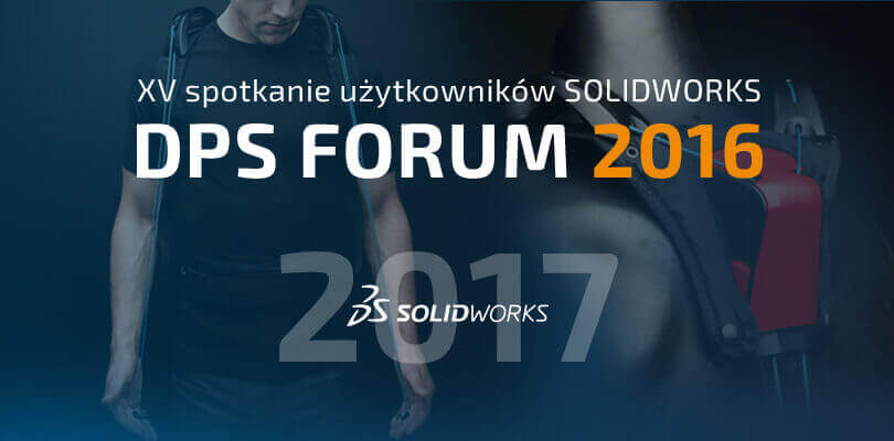 Konferencja SOLIDWORKS 2017 - DPS Forum 2016