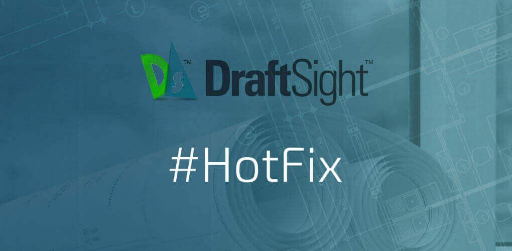 DraftSight poprawka HotFix