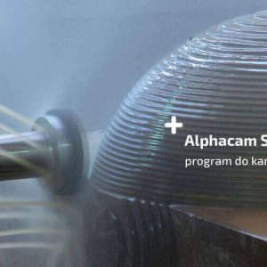 Program do kamieniarstwa - Alphacam Stone