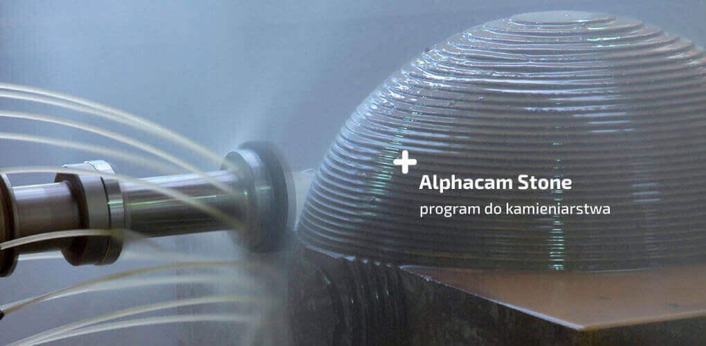 Program do kamieniarstwa - Alphacam Stone