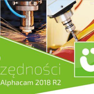 Nowa wersja programu Alphacam 2018 R2 - promocja