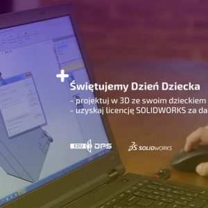 Licencja SOLIDWORKS na dzień dziecka od DPS Software