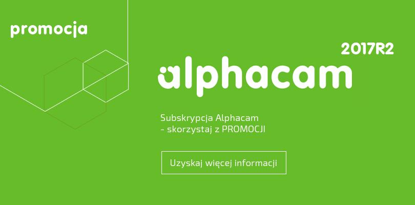 Subskrypcja Alphacam - skorzystaj z promocji