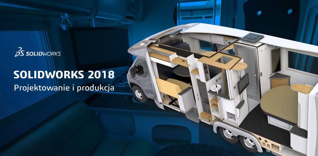 SOLIDWORKS 2018 nowości - projektowanie i produkcja
