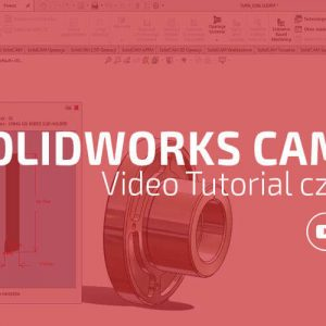 CAM SOLIDWORKS 2018 - video tutorial cz.1