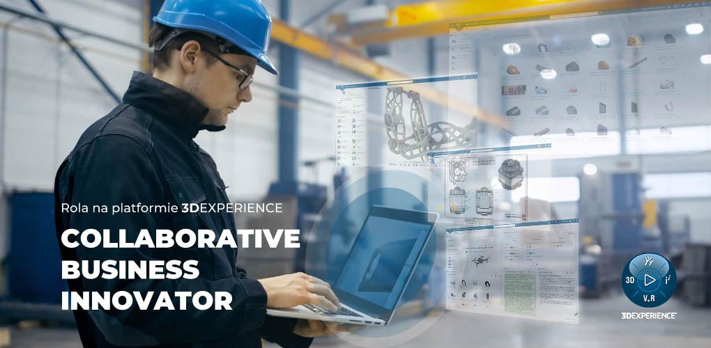 Rola Colaborative Business Innovator na platformie 3DEXPERIENCE