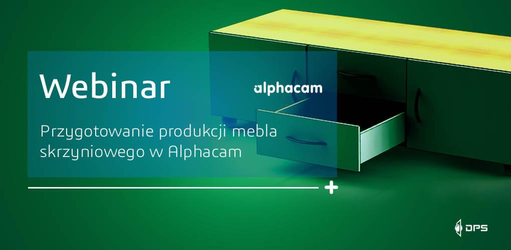 Webinar - przygotowanie produkcji mebla skrzyniowego w Alphacam