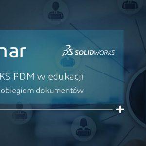 Webinar - SOLIDOWRKS PDM w Edukacji