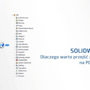SOLIDWORKS PDM Standard i Professional - różnice w licencji