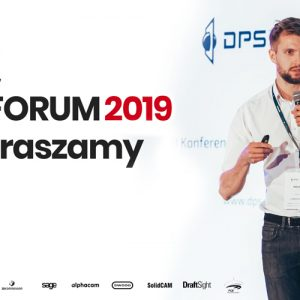 DPS FORUM 2019 - konferencja DPS Software - SOLIDWORKS - PGE Narodowy