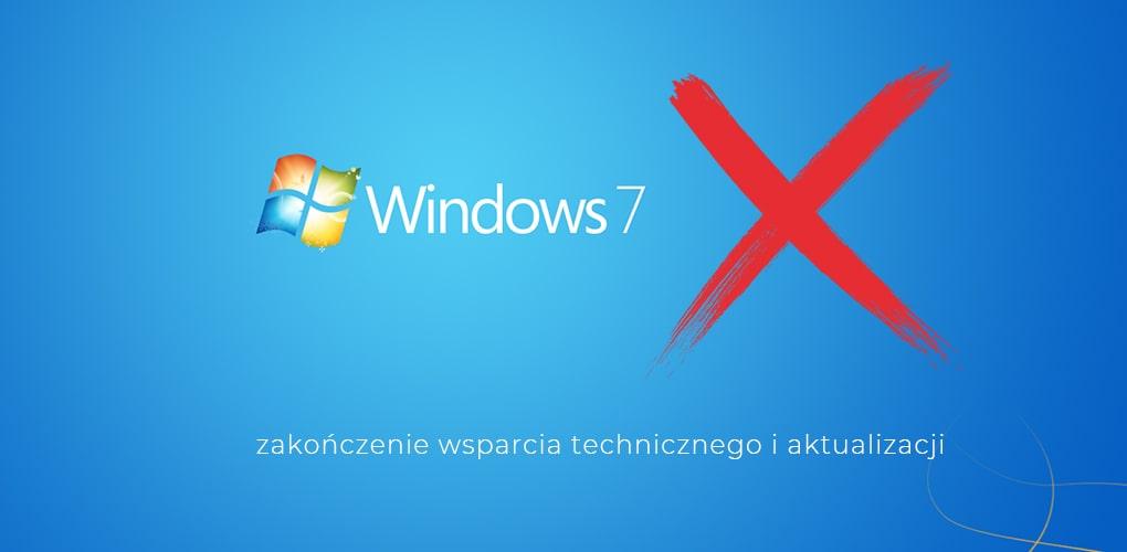 Microsoft Windows 7 zakończenie wsparcia technicznego