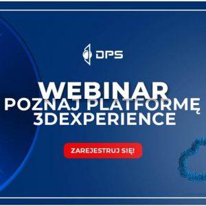 Webinar - prezentacja online - Platforma 3DEXPERIENCE - rozwiązanie w chmurze