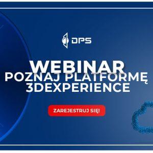 Webinar - Projektowanie 3D CAD w chmurze - Platforma 3DEXPERIENCE - rozwiązanie w chmurze