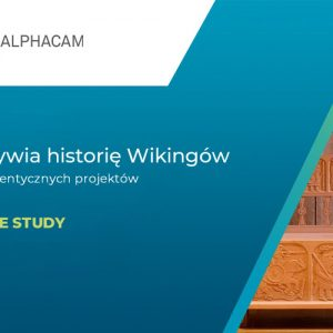 Alphacam Case Study Wikingowie Muzeum w Danii